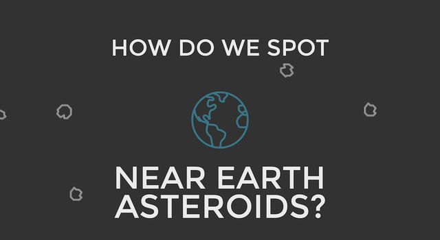 How Do We Spot Near Earth Asteroids?
