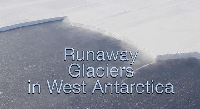Runaway Glaciers in West Antarctica