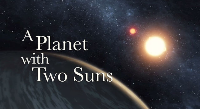 A Planet With Two Suns