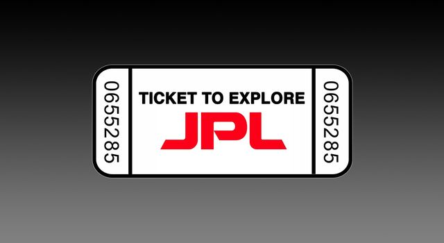 A Ticket to Explore JPL