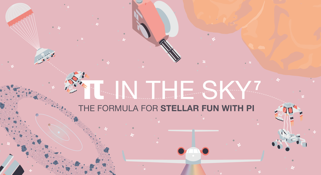 "Illustration of spacecraft against a light purple background with stars in the shape of pi. Text overlay reads ""Pi in the Sky 7: The Formula for Stellar Fun With Pi"""