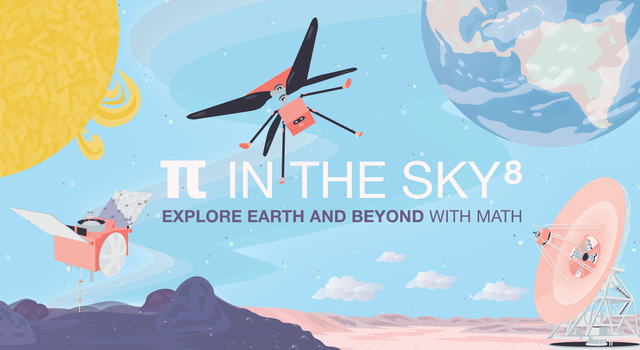 "Illustration of spacecraft against a light blue background with stars in the shape of pi. Text overlay reads ""Pi in the Sky 8: Explore Earth and Beyond With Math"""