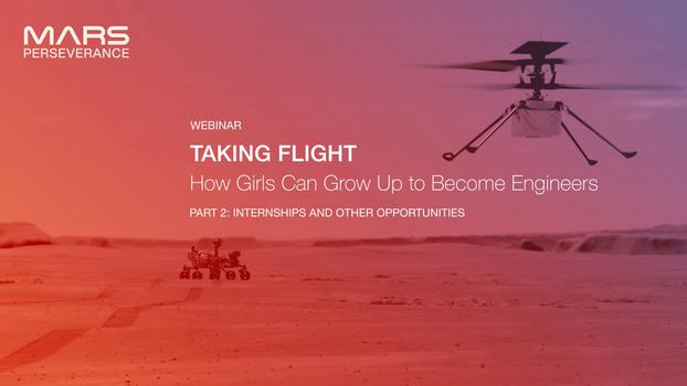 Webinar: Taking Flight: How Girls Can Grow up to Be Engineers – Internships and Other Opportunities